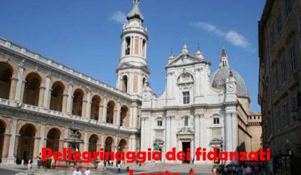 Pellegrinaggio fidanzati a Loreto