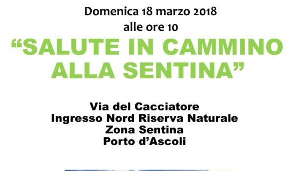 """Domenica 18 marzo """"Salute in cammino alla Sentina"""""""