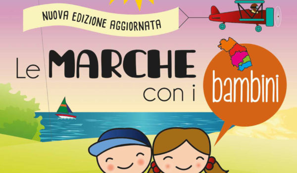 Le Marche con i bambini: la guida